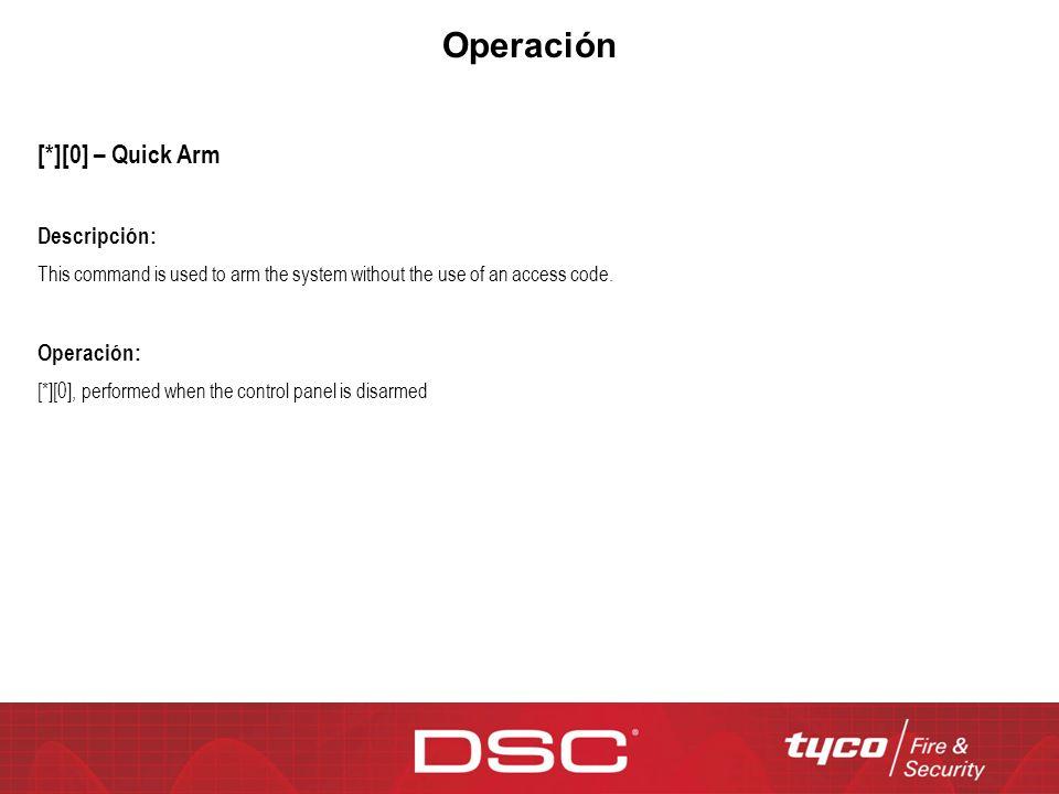 Operación [*][0] – Quick Arm Descripción: Operación: